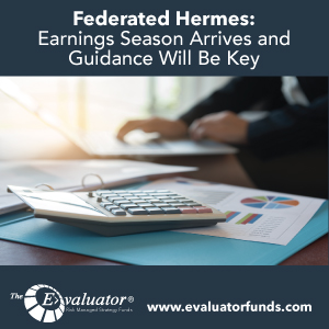 Federated Hermes: Earnings Season Arrives and Guidance Will Be Key