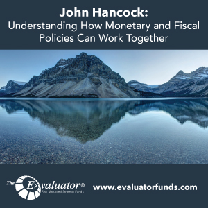 John Hancock: Understanding How Monetary and Fiscal Policies Can Work Together
