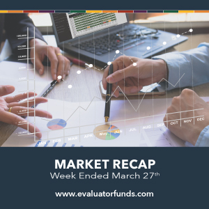 John Hancock: Weekly Market Recap Week Ended March 27th